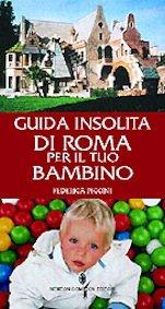 """Copertina del libro """"Guida insolita di Roma per il tuo bambino"""""""